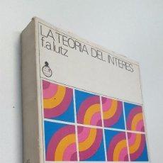 Libros de segunda mano: LA TEORIA DEL INTERES. Lote 105668943
