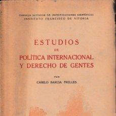 Libros de segunda mano: ESTUDIOS DE POLÍTICA INTERNACIONAL Y DERECHO DE GENTES (C. GARCÍA 1948) SIN USAR. Lote 105733443