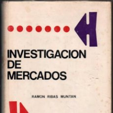Libros de segunda mano: INVESTIGACION DE MERCADOS - RAMON RIBAS MUNTAN *. Lote 105823567