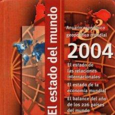 Libros de segunda mano: EL ESTADO DEL MUNDO. ANUARIO ECONÓMICO Y GEOPOLÍTICO MUNDIAL 2004.EDICIONES AKAL S.A. 2003.. Lote 106003799