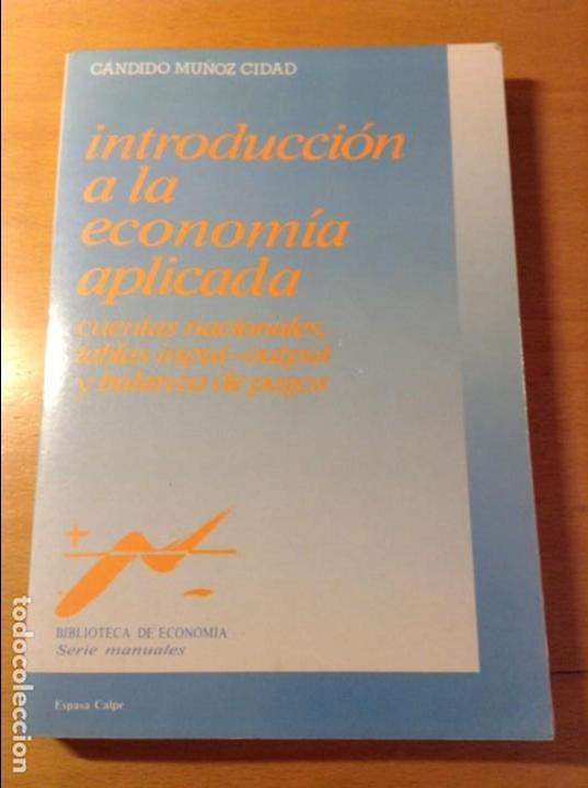 INTRODUCCION A LA ECONOMIA APLICADA (CANDIDO MUÑOZ CIDAD) ESPASA CALPE (Libros de Segunda Mano - Ciencias, Manuales y Oficios - Derecho, Economía y Comercio)