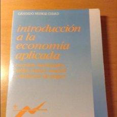 Libros de segunda mano: INTRODUCCION A LA ECONOMIA APLICADA (CANDIDO MUÑOZ CIDAD) ESPASA CALPE. Lote 106021723