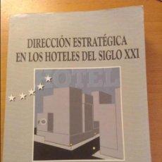 Libros de segunda mano: DIRECCION ESTRATEGICA EN LOS HOTELES DEL SIGLO XXI (JESUS FELIPE GALLEGO) MCGRAW HILL INTERAMERICANA. Lote 106026639