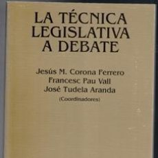 Livros em segunda mão: LA TÉCNICA LEGISLATIVA A DEBATE, JESÚS M. CORONA FERRERO, FRANCESC PAU VALL, JOSÉ TUDELA ARANDA (CDS. Lote 106225059