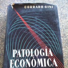 Libros de segunda mano: PATOLOGIA ECONOMICA -- CORRADO GINI -- EDITORIAL LABOR 1958 --. Lote 106576151
