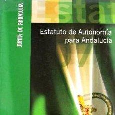 Libros de segunda mano: ESTATUTO DE AUTONOMÍA PARA ANDALUCÍA. 2007. Lote 222803932