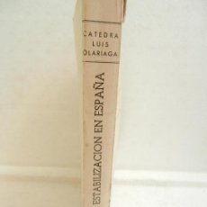 Libros de segunda mano: LA ESTABILIZACIÓN DE ESPAÑA FACULTAD DE DERECHO DE MADRID CATEDRA LUIS OLARIAGA MADRID 1960.. Lote 107019615