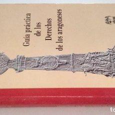Libros de segunda mano: GUIA PRACTICA DE LOS DERECHOS DE LOS ARAGONESES-EL JUSTICIA DE ARAGON. Lote 107247783
