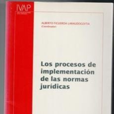Livros em segunda mão: LOS PROCESOS DE IMPLEMENTACIÓN DE LAS NORMAS JURÍDICAS, ALBERTO FIGUEROA LARAUDOGOITIA. Lote 107256535