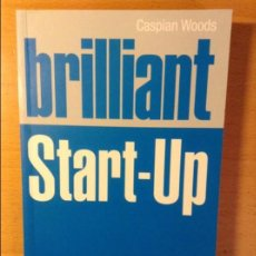 Libros de segunda mano: BRILLIANT START UP. HOW TO SET UP AND RUN A BRILLIANT BUSINESS (CASPIAN WOODS). Lote 107516095