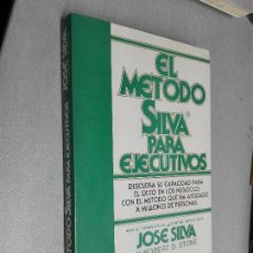 Libros de segunda mano: EL MÉTODO SILVA PARA EJECUTIVOS / JOSÉ SILVA / ED. VERGARA 1991. Lote 107524707