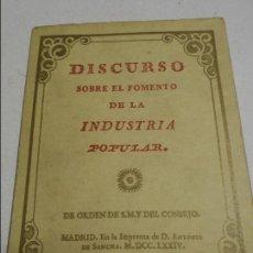 Libros de segunda mano: DISCURSO SOBRE EL FOMENTO DE LA INDUSTRIA POPULAR. DE ORDEN DE S.M. Y DEL CONSEJO. MADRID, EN LA IMP. Lote 107685511