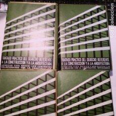 Libros de segunda mano: TRATADO PRÁCTICO DEL DERECHO REFERENTE A LA CONSTRUCCIÓN Y A LA ARQUITECTURA (4 TOMOS). Lote 89704032
