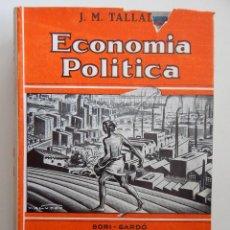 Libros de segunda mano: ECONOMÍA POLÍTICA - JOSÉ Mª TALLADA 1ª EDIC. 1937 - BIBLIOTECA DEL HOMBRE DE NEGOCIOS MODERNO III. Lote 107910787