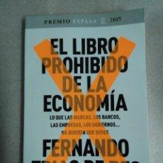 Libros de segunda mano: EL LIBRO PROHIBIDO DE LA ECONOMIA (GANADOR PREMIO ESPASA 2015) FERNANDO DE TRIAS. Lote 107956051