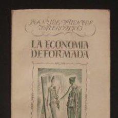 Libros de segunda mano: LA ECONOMÍA DEFORMADA - FUENTES IRUROZQUI, MANUEL. Lote 107954836