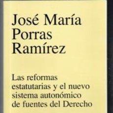 Livros em segunda mão: LAS REFORMAS ESTATUTARIAS Y EL NUEVO SISTEMA AUTONÓMICO DE FUENTES DEL DERECHO, JOSÉ MARÍA PORRAS . Lote 108310979