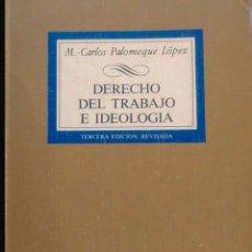 Libros de segunda mano: DERECHO DEL TRABAJO E IDEOLOGÍA. Lote 108326839
