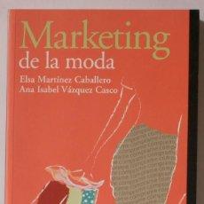 Libros de segunda mano: MARKETING DE LA MODA DE ELSA MARTÍNEZ CABALLERO Y ANA ISABEL VÁZQUEZ CASCO, PIRÁMIDE - ESIC, 2006. Lote 108407255