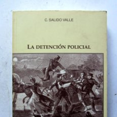 Libros de segunda mano: LA DETENCIÓN POLICIAL. C. SALIDO VALLE. JM BOSCH EDITOR 1997. 454 PAGS.. Lote 108730744