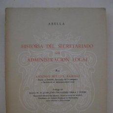 Libros de segunda mano: HISTORIA DEL SECRETARIADO DE ADMINISTRACIÓN LOCAL - ANTONIO BULLÓN RAMÍREZ - ABELLA - AÑO 1968.. Lote 108810443