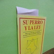 Libros de segunda mano: SU PERRO Y LA LEY. ED. DE VECCHI. BARCELONA 1998. Lote 108976707
