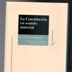 Libros de segunda mano: LA CONSTITUCIÓN EN SENTIDO MATERIAL, CONSTANTINO MORTATI.. Lote 109008963