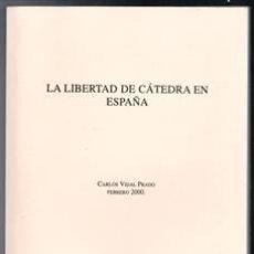 Libros de segunda mano: LA LIBERTAD DE CÁTEDRA EN ESPAÑA. CARLOS VIDAL PRADO.. Lote 109075207