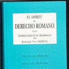 Libros de segunda mano: EL ESPÍRITU DEL DERECHO ROMANO EN LAS DIVERSAS FASES DE SU DESARROLLO, RUDOLPH VAN IHERING.. Lote 109084639