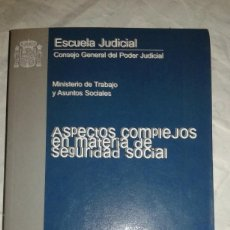 Libros de segunda mano: ASPECTOS COMPLEJOS EN MATERIA DE SEGURIDAD SOCIAL - VARIOS AUTORES 2001 ESTUDIOS DE DERECHO JUDICIAL. Lote 109257139