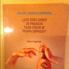 Libros de segunda mano: ¿QUE DEBO SABER DE FINANZAS PARA CREAR MI PROPIA EMPRESA? (PEDRO H. SEPULVEDA). Lote 109410499