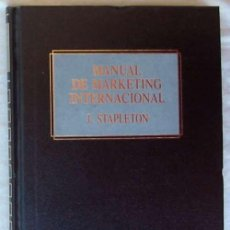 Libros de segunda mano: MANUAL DE MARKETING INTERNACIONAL - JOHN STAPLETON - ED. DEUSTO 1991 - VER INDICE. Lote 110019511
