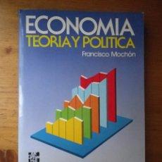 Libros de segunda mano: ECONOMIA TEORIA Y POLITICA FRANCISCO MOCHON. Lote 110092487