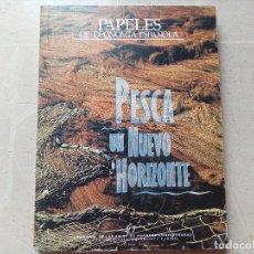 Libros de segunda mano: LIBRO PAPELES DE ECONOMÍA ESPAÑOLA - PESCA UN NUEVO HORIZONTE. Lote 110093259