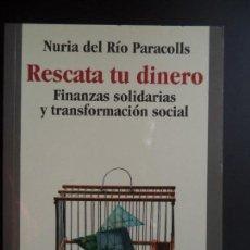 Libros de segunda mano: RESCATA TU DINERO.NURIA DEL RIO PARACOLLS. Lote 110220875