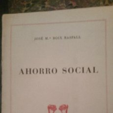 Libros de segunda mano: AHORRO SOCIAL - BOIX RASPALL, JOSÉ Mª. Lote 57251810