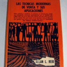 Libros de segunda mano: TÉCNICAS MODERNAS DE VENTA Y SUS APLICACIONES, POR ALLAN L. REID. . Lote 110805667