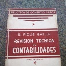 Libri di seconda mano: REVISION TECNICA DE CONTABILIDAD -- PIQUE BATLLE -- BIBLIOTECA DE COMERCIO LABOR 1945 --. Lote 111042111