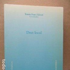 Libros de segunda mano: DRET LOCAL - TOMAS FONT I LLOVET. Lote 112089691