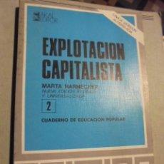 Libros de segunda mano: MARTA HARNECKER / EXPLOTACION CAPITALISTA - CAPITALISMO - STOCK LIBRERIA SIN USAR - AKAL 1979. Lote 112836775