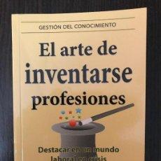 Libros de segunda mano: EL ARTE DE INVENTARSE PROFESIONES - SERGIO BULAT - ED. EMPRESA ACTIVA. Lote 147549424