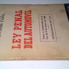 Libros de segunda mano: LEY PENAL DEL AUTOMÓVIL-CUELLO CALON, EUGENIO-BOSCH CASA EDITORIAL BARCELONA-1950. Lote 112860931