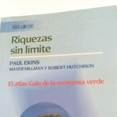 Libros de segunda mano: RIQUEZAS SIN LÍMITES, DE PAUL EKINS, MAYER HILLMAN Y ROBERT HUTCHISON.. Lote 112872416