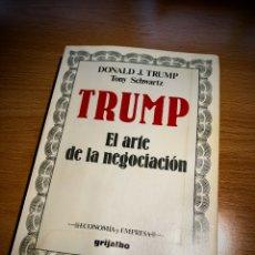 Libros de segunda mano: TRUMP: EL ARTE DE LA NEGOCIACION. GRIJALBO: ECONOMÍA Y EMPRESA. NEGOCIOS.. Lote 113249172