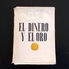 Libros de segunda mano: EL DINERO Y EL ORO. H. H. ASCHOFF. REVISTA DE OCCIDENTE. 1ª EDICIÓN. MADRID, 1940.. Lote 235542405
