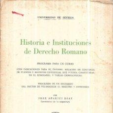 Libros de segunda mano: HISTORIA E INSTITUCIONES DE DERECHO ROMANO. UNIVERSIDAD DE SEVILLA. 1974. PROGRAMA PARA UN CURSO.. Lote 113460687