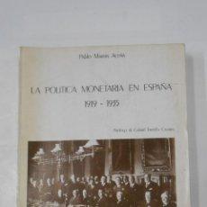 Livres d'occasion: LA POLÍTICA MONETARIA EN ESPAÑA 1919 - 1935. PABLO MARTÍN ACEÑA. TDK10. Lote 113474331