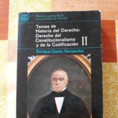Libros de segunda mano: TEMAS DE HISTORIA DEL DERECHO, I: EL DERECHO DEL CONSTITUCIONALISMO Y DE LA CODIFICACIÓN - E. GACTO. Lote 113556734