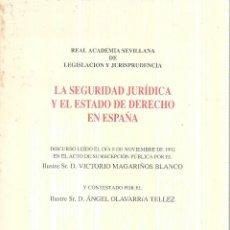 Libros de segunda mano: LA SEGURIDAD JURIDICA Y EL ESTADO DE DERECHO EN ESPAÑA. REAL ACADEMIA SEVILLANA DE LEGISLACION. 1992. Lote 113568767
