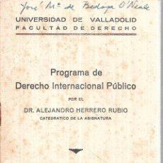 Libros de segunda mano: PROGRAMA DE DERECHO INTERNACIONAL PUBLICO POR EL DR. ALEJANDRO HERRERO RUBIO. 1954. . Lote 113569255